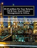 $9.49 million Per Year Return: Oil & Gas: Asset Project Management in Africa.: Business Plan