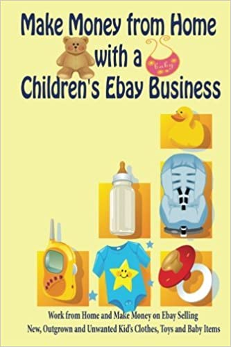 Make Money From Home With A Children S Ebay Business Work From Home