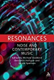 Resonances: Noise and Contemporary Music, , 1441159371