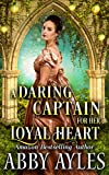 A Daring Captain for Her Loyal Heart: A Clean & Sweet Regency Historical Romance