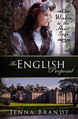 The English Proposal: Christian Victorian Era Historical (Window to the Heart Saga Book 1) by [Brandt, Jenna]