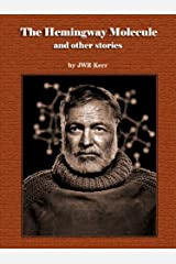 The Hemingway Molecule and other stories