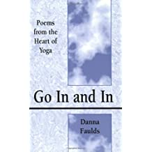 Go In and In: Poems From the Heart of Yoga