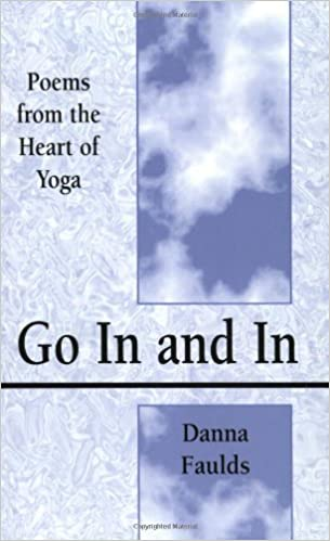 Go In and In: Poems From the Heart of Yoga: Amazon.es: Danna ...