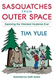 Sasquatches from Outer Space, Tim Yule, 157392847X