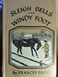 img - for SLEIGH BELLS FOR WINDY FOOT book / textbook / text book