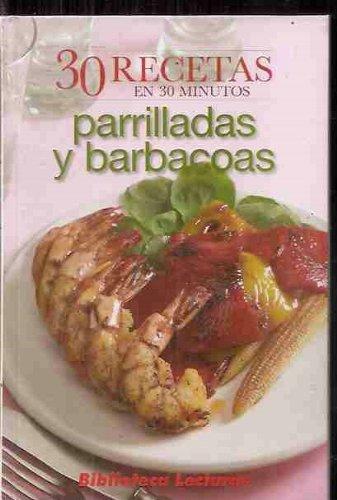PARRILLADAS Y BARBACOAS. 30 RECETAS EN 30 MINUTOS: Amazon.es: VARIOS: Libros