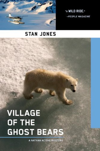 Village of the Ghost Bears (Nathan Active Mysteries) by Stan Jones (24-Mar-2011) Paperback