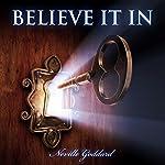 Neville Goddard - Believe in It | Neville Goddard