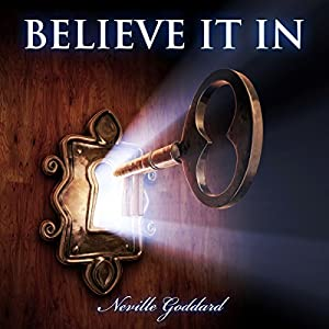 Neville Goddard - Believe in It Audiobook