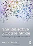 The Reflective Practice Guide: An interdisciplinary approach to critical reflection