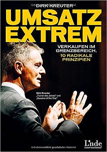 Cover des Buchs: Umsatz extrem: Verkaufen im Grenzbereich. 10 radikale Prinzipien