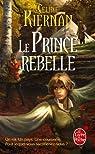 Les Moorehawke, tome 3 : Le Prince rebelle par Kiernan