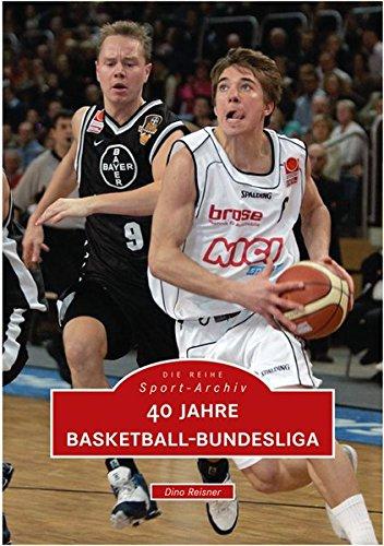 40 Jahre Basketball-Bundesliga Taschenbuch – Oktober 2007 Dino Reisner Sutton 3866800142 Ballsport