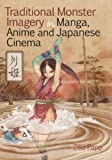 Traditional Monster Imagery in Manga, Anime and Japanese Cinema, Papp, Zilia, 1906876525