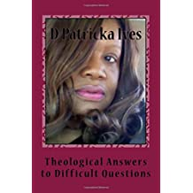 Theological Answers to Difficult Questions