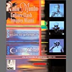Radio Mambo: Culture Clash Invades Miami | Culture Clash