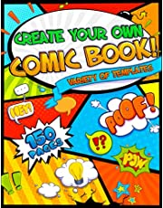 Create Your Own Comic Book: Draw Your Own Comics with this Blank Comic Book with 150 Pages of Fun and Unique Templates for Kids and Adults and Develop Your Creativity