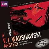 V.I. Warshawski: Killing Orders (BBC Radio Crimes) by Sara Paretsky (2010-05-06)