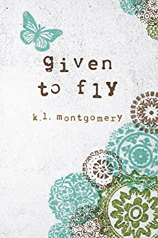 Given to Fly (English Edition) por [Montgomery, K.L.]
