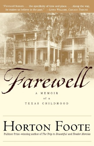 Descargar Libro Farewell: A Memoir Of A Texas Childhood Horton Foote