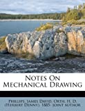 Notes on Mechanical Drawing, Phillips David, 124770257X