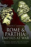 Rome and Parthia: Empires at War: Ventidius, Antony