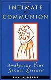 Intimate Communion, David Deida, 155874374X