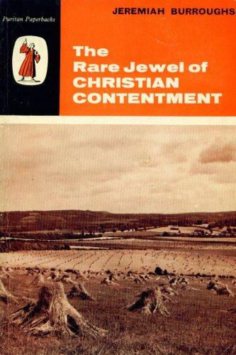 The Rare Jewel of Christian Contentment (Puritan Paperbacks, Volume 5)