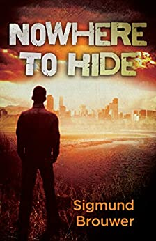 Nowhere to Hide (King & Co. Cyber Suspense Book 2) by [Brouwer, Sigmund]