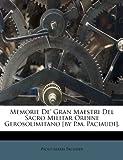 Memorie de' Gran Maestri Del Sacro Militar Ordine Gerosolimitano [by P M Paciaudi], Paolo Maria Paciaudi, 1286040086