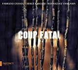 Coup Fatal by Fabrizio Cassol