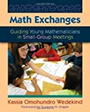 img - for Math Exchanges: Guiding Young Mathematicians in Small Group Meetings by Omohundro Wedekind, Kassia (9/28/2011) book / textbook / text book