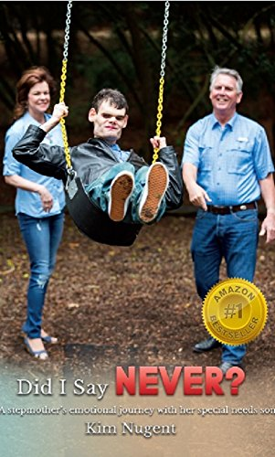Did I Say Never?: A Stepparent's Emotional Journey with her Special Needs Son by [Nugent, Kim]