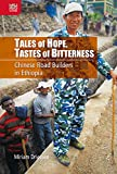 "Miriam Driessen, ""Tales of Hope, Tastes of Bitterness: Chinese Road Builders in Ethiopia"" (Hong Kong UP, 2019)"