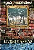 Living Canvas (Northwest Suburbs Book 2)