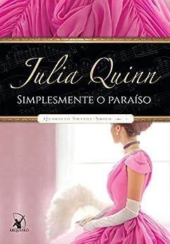 Simplesmente o paraíso (Quarteto Smythe-Smith Livro 1) por [Quinn, Julia]
