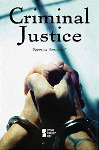 Amazon com: Criminal Justice (Opposing Viewpoints
