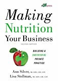 img - for Making Nutrition Your Business: Building a Successful Private Practice book / textbook / text book