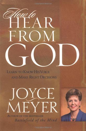 How to Hear from God: Learn to Know His Voice and Make Right Decisions (Literature To Go Meyer Edition 2)