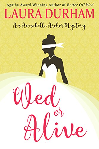 Wed or Alive (Annabelle Archer Wedding Planner Mystery Book 9)
