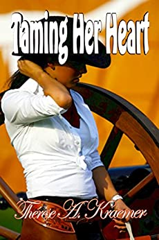 Taming Her Heart by [Kraemer, Thérèse A.]