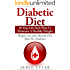 Diabetes Diet: 30-Day Lifestyle Plan To Maintain A Healthy Weight: Weight Loss And Healthy Diet Plan For Diabetics (Diabetes Diet) (Diabetes Diet, Diet ... Diabetic Weightloss, Blood Sugar)