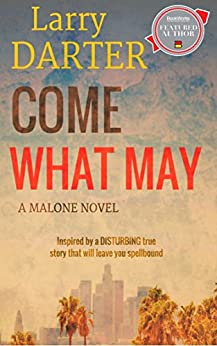 Come What May (The Malone Mystery Novels Book 1) by [Darter, Larry]