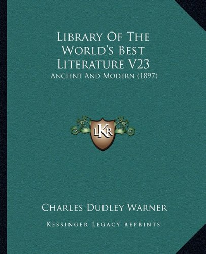 Download Library Of The World's Best Literature V23: Ancient And Modern (1897) PDF