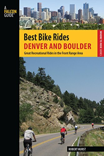 Best Bike Rides Denver and Boulder: Great Recreational Rides in the Front Range Area (Best Bike Rides Series)