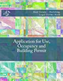 Application for Use, Occupancy and Building Permit: Real Estate - Building, Legal Forms Book