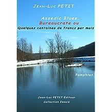 Assedic Blues, Bureaucrate ou Quelques centaines de francs par mois (Essais) (French Edition)