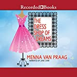 The Dress Shop of Dreams: A Novel | Menna van Praag