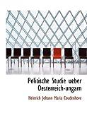 Politische Studie Ueber Oesterreich-Ungarn, Heinrich Johann Maria Coudenhove, 0554825031